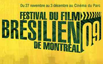 2009 Brazilian Film Festival - Montreal Nov. 27th to Dec. 3rd.