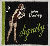 CD Dignity by John Lavery available by e-mail: cdjl@videotron.ca - 10$ + 3$ shipping.
