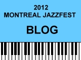 2012 Montral Jazz Festival Blog by Nancy Snipper