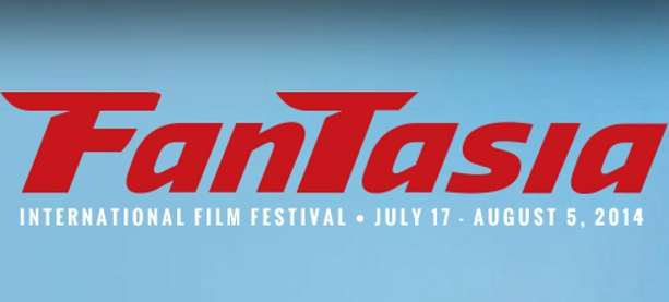 2014 FANTASIA FILM FESTIVAL (Montreal) North America's Premier Genre Festival July 17-Aug. 5th