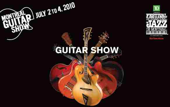 Montreal Guitar Show July 2-4th (Sylvain Luc etc.). border=