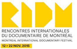 2015 Montreal International Documentary Festival Nov. 12th 22nd
